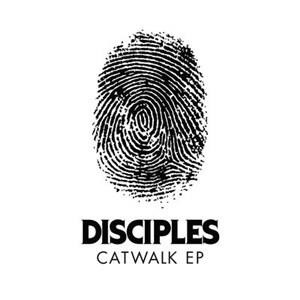 Альбом: Disciples - Catwalk EP