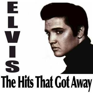 Альбом: Elvis Presley - Elvis - The Hits That Got Away