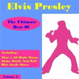 Альбом: Elvis Presley - Elvis Presley the Ultimate Best of , Volume 2