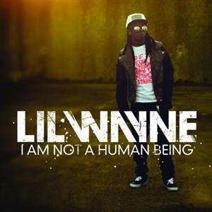 Альбом Lil Wayne - I Am Not A Human Being