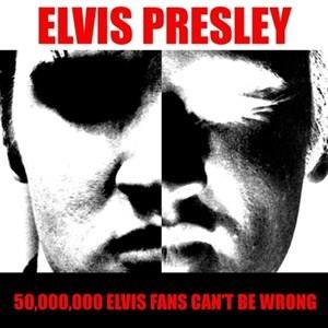 Альбом: Elvis Presley - Elvis Presley: 50,000,000 Elvis Fans Can't Be Wrong