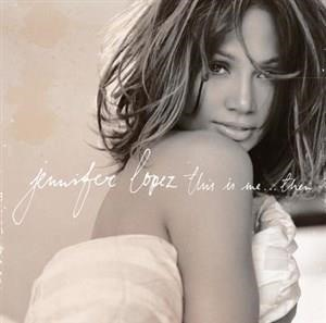Альбом: Jennifer Lopez - This Is Me...Then