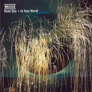 Альбом: Muse - Dead Star / In Your World