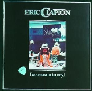 Альбом: Eric Clapton - No Reason To Cry