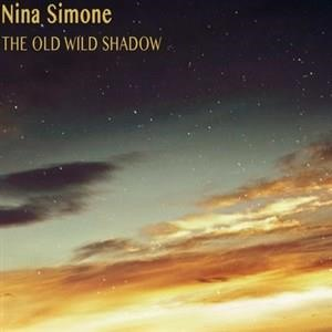 Альбом: Nina Simone - The Old Wild Shadow