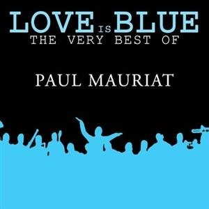 Альбом: Paul Mauriat - Love is Blue The very best of Paul Mauriat