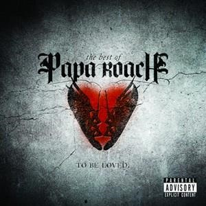 Альбом Papa Roach - To Be Loved: The Best Of Papa Roach