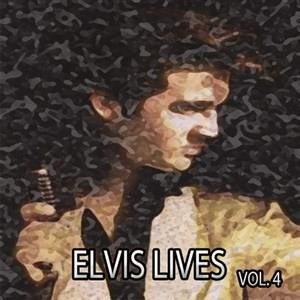 Альбом: Elvis Presley - Elvis Lives, Vol. 4