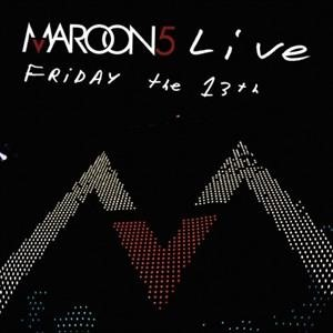 Альбом Maroon 5 - Live Friday The 13th