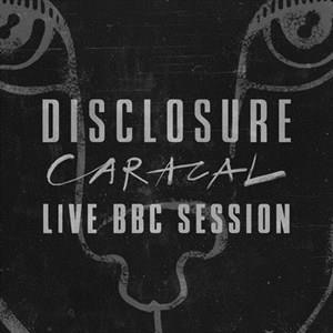 Альбом: Disclosure - Caracal Live BBC Session