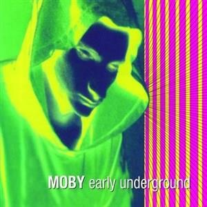 Альбом Moby - Early Underground