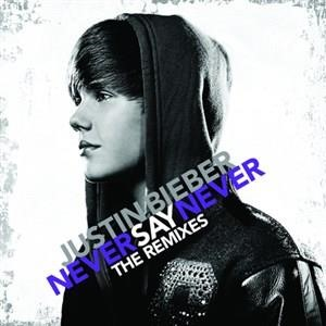 Альбом: Justin Bieber - Never Say Never - The Remixes