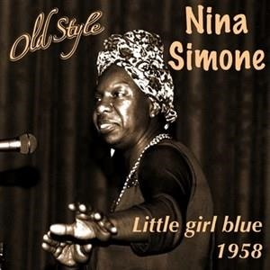 Альбом: Nina Simone - 1958 Little Girl Blue