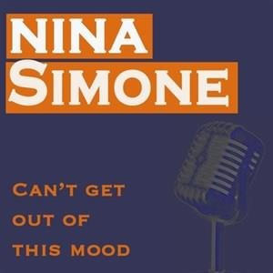 Альбом: Nina Simone - Can't Get Out of This Mood