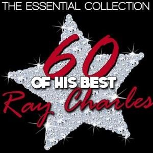 Альбом: Ray Charles - The Essential Collection - 60 of His Best