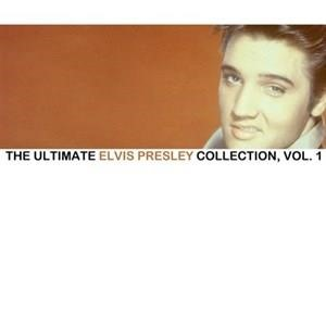 Альбом: Elvis Presley - The Ultimate Elvis Collection, Vol. 1