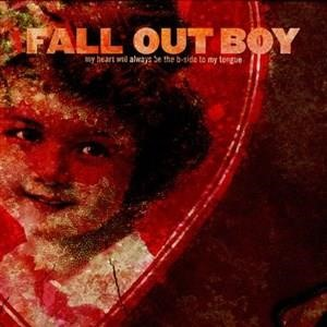 Альбом: Fall Out Boy - My Heart Will Always Be The B-Side To My Tongue