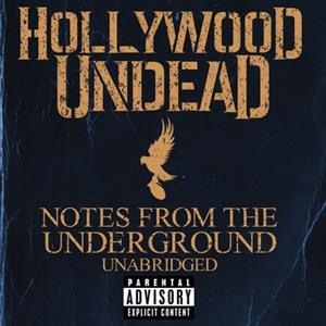 Альбом Hollywood Undead - Notes From The Underground - Unabridged