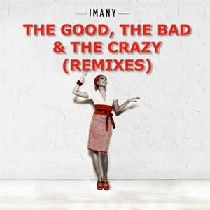 Альбом: Imany - The Good The Bad & The Crazy - Remixes