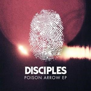 Альбом: Disciples - Poison Arrow EP