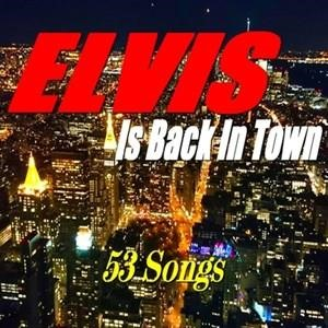 Альбом: Elvis Presley - Elvis Is Back in Town