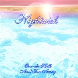 Альбом Nightwish - Over the Hills and Far Away