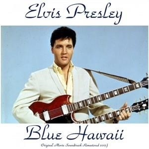 Альбом: Elvis Presley - Blue Hawaii