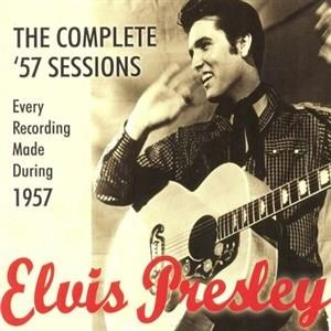 Альбом: Elvis Presley - The Complete '57 Sessions: Elvis Presley Every Recording Made During 1957