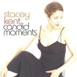 Альбом Stacey Kent - Candid Moments