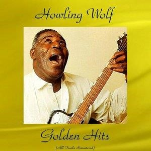 Альбом: Howlin' Wolf - Howling Wolf Golden Hits