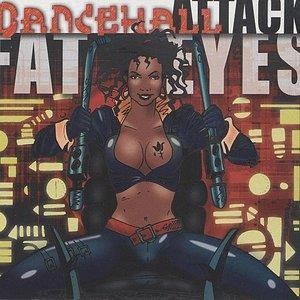 Альбом: Bounty Killer - Fat Eyes presents Dancehall Attack