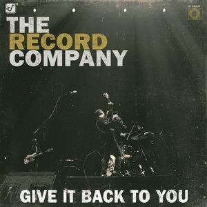 Альбом: The Record Company - Give It Back To You