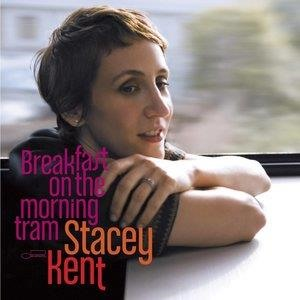 Альбом Stacey Kent - Breakfast On The Morning Tram