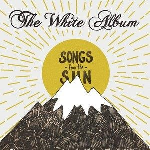 Альбом The White Album - Songs From The Sun