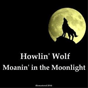 Альбом: Howlin' Wolf - Moanin' in the Moonlight