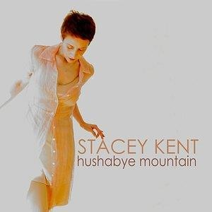 Альбом: Stacey Kent - Hushabye Mountain