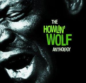 Альбом: Howlin' Wolf - The Howlin' Wolf Anthology