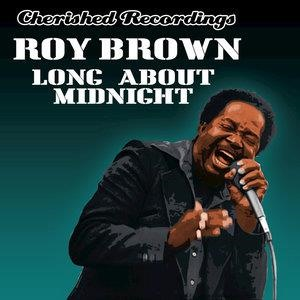Альбом Roy Brown - Long About Midnight