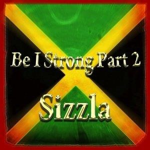 Альбом: Sizzla - Be I Strong Part 2