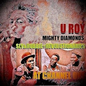 Альбом: Sly & Robbie - U-Roy Meets Mighty Diamonds at Channel 1 with Sly & Robbie & The Revolutionaries