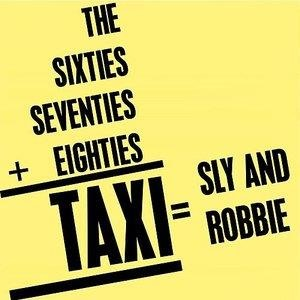 Альбом: Sly & Robbie - The Sixties+Seventies+Eighties=TAXI=Sly & Robbie