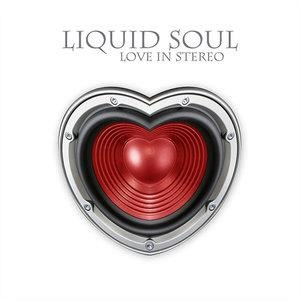 Альбом: Liquid Soul - Love In Stereo