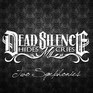 Альбом: Dead Silence Hides My Cries - Two Symphonies