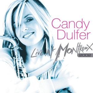 Альбом: Candy Dulfer - Live At Montreux 2002