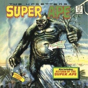 Альбом: The Upsetters - Lee 'Scratch' Perry & The Upsetters: Super Ape & Return of the Super Ape