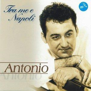 Альбом: Antonio - Tra me e Napoli