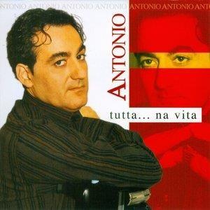 Альбом: Antonio - Tutta...Na Vita