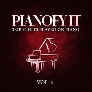 Альбом: Piano Music - Pianofy It, Vol. 3 - Top 40 Hits Played On Piano