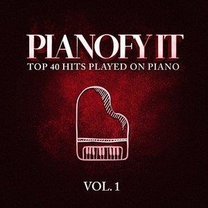 Альбом: Piano Music - Pianofy It, Vol. 1 - Top 40 Hits Played On Piano