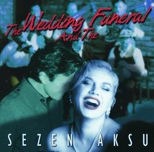 Альбом: Sezen Aksu - The Wedding And The Funeral